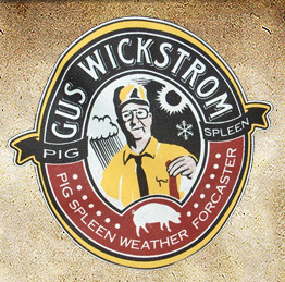 Gus Wickstrom, Pig Spleen Prognosticator